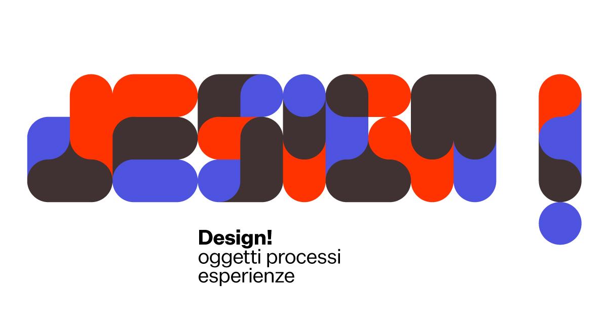 Design! Oggetti, processi, esperienze - Through Time