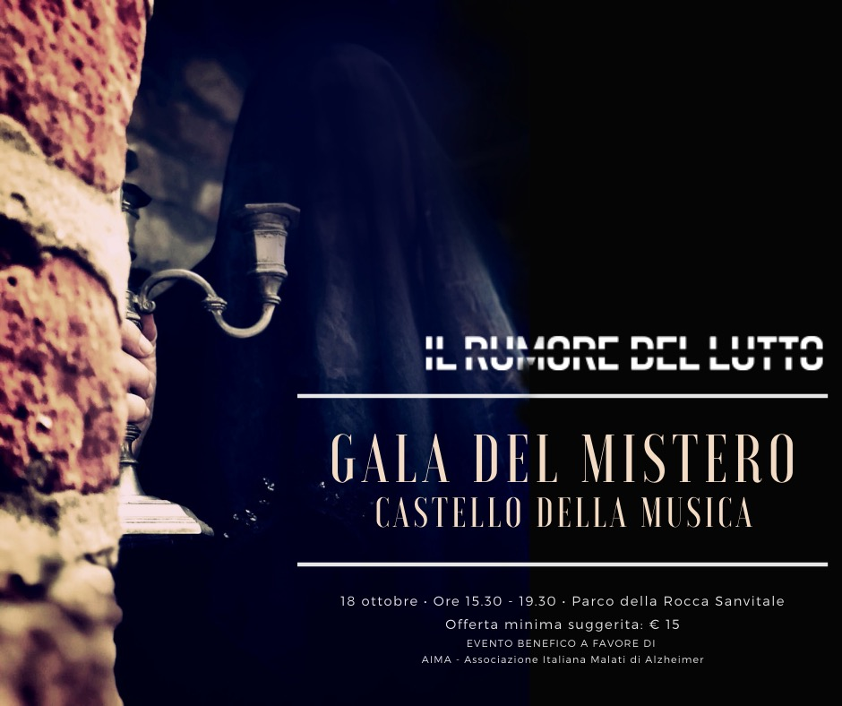 GALA DEL MISTERO. IL VELO. Viaggio alchemico di ipotetici fantasmi della Parma ottocentesca. (Castello della Musica, Noceto)